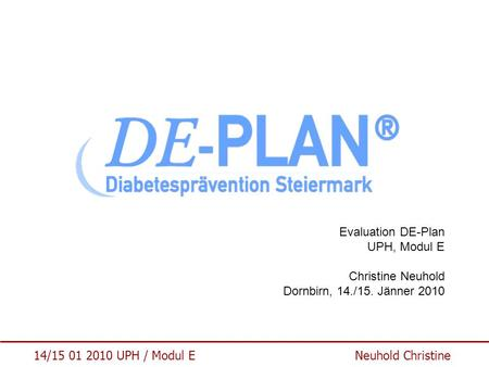 Evaluation DE-Plan UPH, Modul E Christine Neuhold Dornbirn, 14. /15