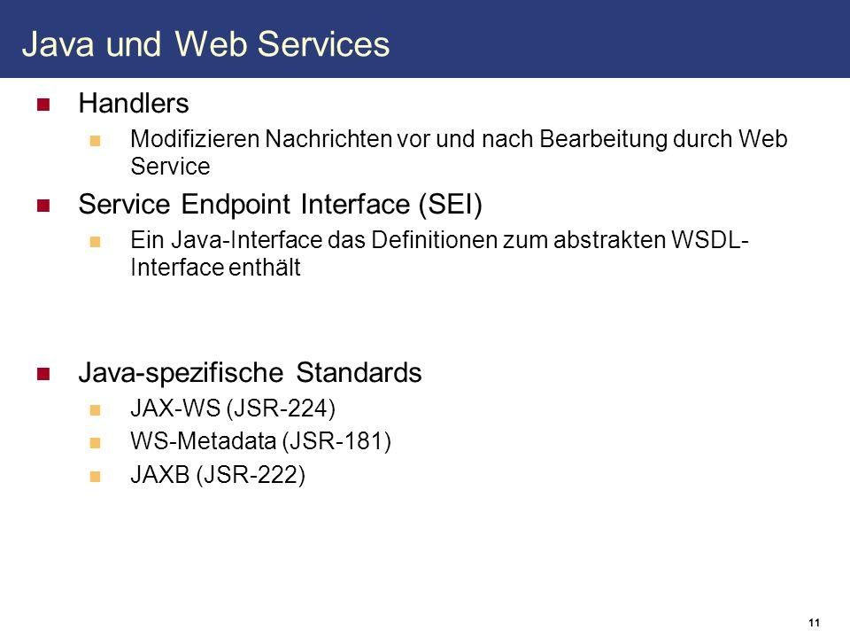 12 JAX-WS 2.0 (JSR-224) Nachfolger von JAX-RPC (JSR-101) JAX-RPC war für RPC-basierte Web Services ausgelegt JAX-WS definiert: Standard WSDL 1.1 ⇔ Java Mappings Standard SOAP-Binding Standard HTTP-Binding Standard Handler Framework Client- und Server-APIs...