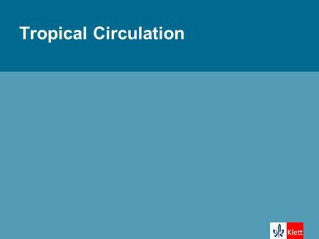 Tropical Circulation.