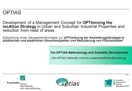Seite 1 OPTIAS Development of a Management Concept for OPTImising the locAtion Strategy in Urban and Suburban Industrial Properties and reduction from.
