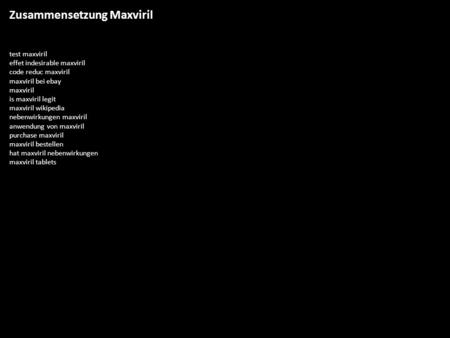 Zusammensetzung Maxviril test maxviril effet indesirable maxviril code reduc maxviril maxviril bei ebay maxviril is maxviril legit maxviril wikipedia nebenwirkungen.