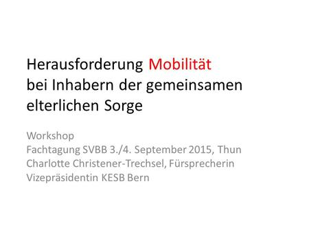 Workshop Fachtagung SVBB 3./4. September 2015, Thun