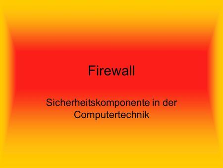 Firewall Sicherheitskomponente in der Computertechnik.
