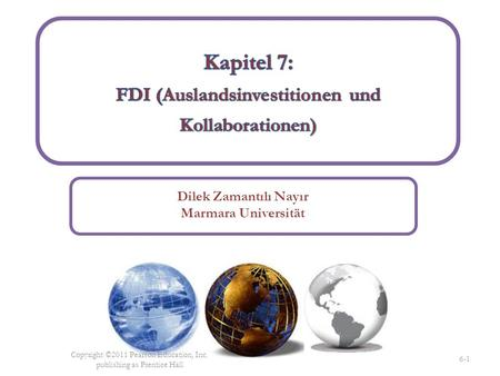 Dilek Zamantılı Nayır Marmara Universität Copyright ©2011 Pearson Education, Inc. publishing as Prentice Hall 6-1.