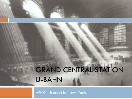 GRAND CENTRAL STATION U-BAHN WPK – Bauen in New York.