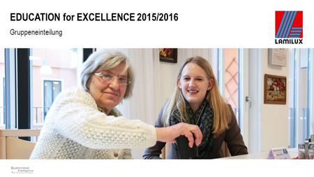 EDUCATION for EXCELLENCE 2015/2016 Gruppeneinteilung.