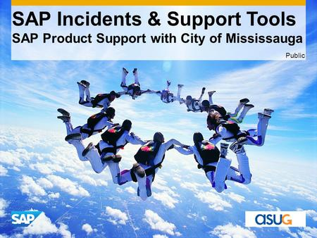 Use this title slide only with an image SAP Incidents & Support Tools SAP Product Support with City of Mississauga Public.