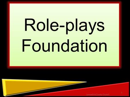 Role-plays Foundation 1 Lancashire County Council.