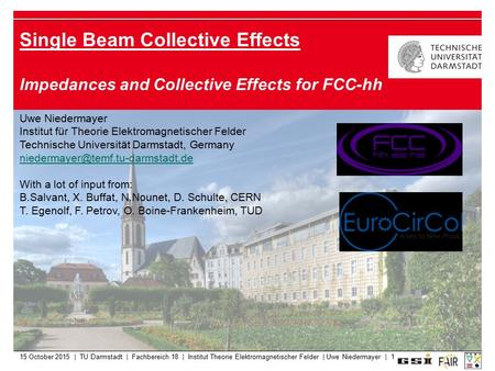 15 October 2015 | TU Darmstadt | Fachbereich 18 | Institut Theorie Elektromagnetischer Felder | Uwe Niedermayer | 1 Single Beam Collective Effects Impedances.