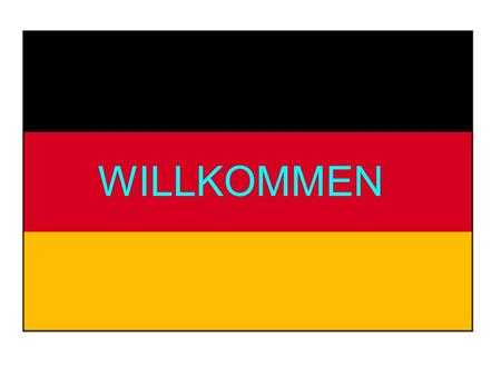 WILLKOMMEN. By the end of today's lesson You will know where to find some important information in the text book You will know what is expected of you.
