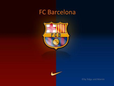 FC Barcelona ©by Tolga und Marvin.