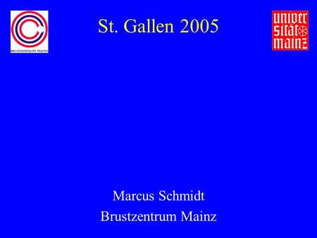 St. Gallen 2005 Marcus Schmidt Brustzentrum Mainz.