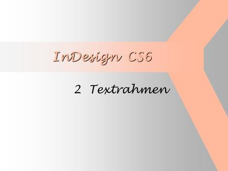 InDesign CS6 2 Textrahmen.