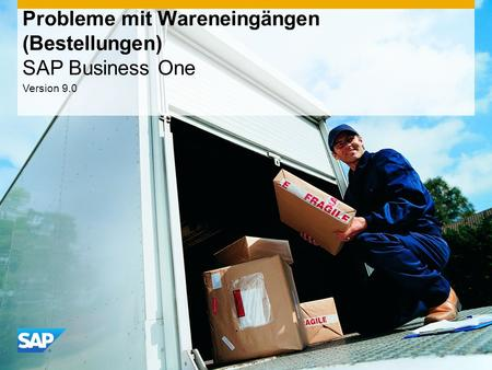INTERN Probleme mit Wareneingängen (Bestellungen) SAP Business One Version 9.0.