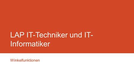 LAP IT-Techniker und IT- Informatiker Winkelfunktionen.