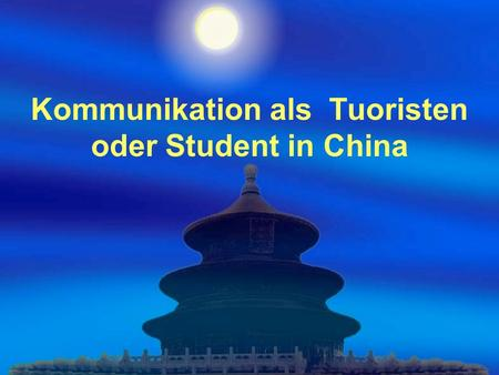 Kommunikation als Tuoristen oder Student in China.