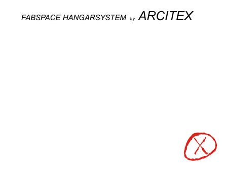 FABSPACE HANGARSYSTEM by ARCITEX. the modulary FAB ric SPACE ___.