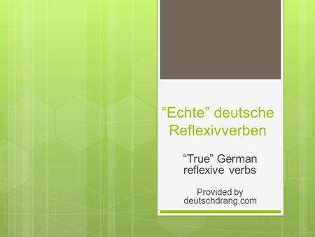 """Echte"" deutsche Reflexivverben ""True"" German reflexive verbs Provided by deutschdrang.com."