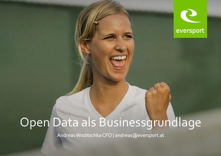 Open Data als Businessgrundlage Andreas Woditschka CFO |