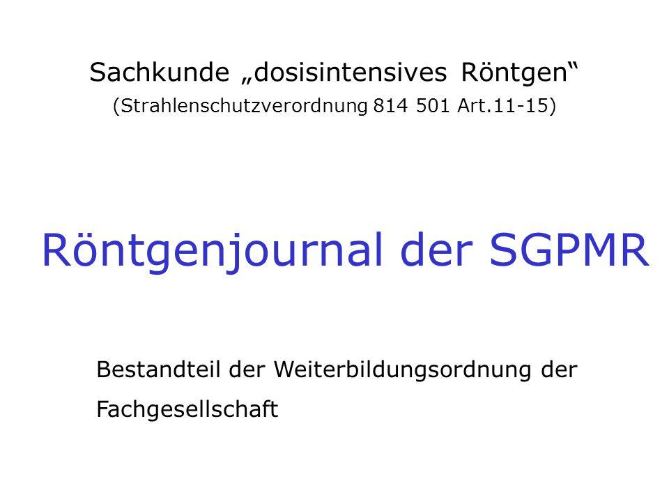 """Anleitung In diesem Logbuch wird die praktische Durchführung der Weiterbildung """"dosisintensives Röntgen dokumentiert."""