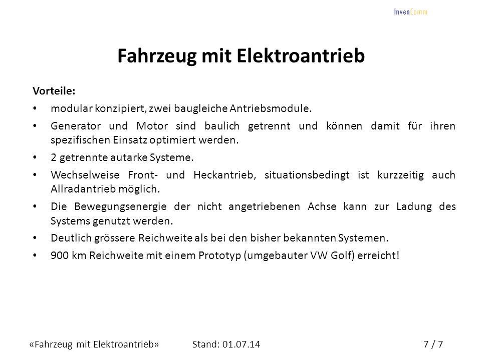 «Fahrzeug mit Elektroantrieb»8 / 7Stand: 01.07.14 InvenComm 8 Noch Fragen.