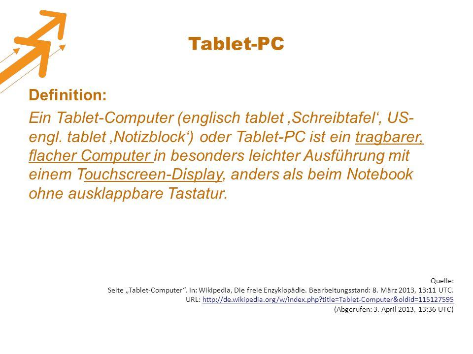 Tablet-PC Definition: Ein Tablet-Computer (englisch tablet 'Schreibtafel', US- engl.