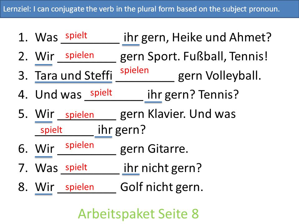 Aufgabe 2 - Complete the following conversation between Ahmet and Holger with ihr, wir , or sie .