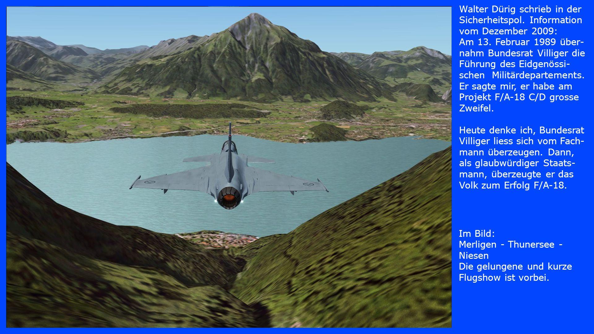 Im Bild: Niesen 315 kt, 4250 ft, eine Sekunde Blick auf das GPS, zur Linkskurve über dem See.