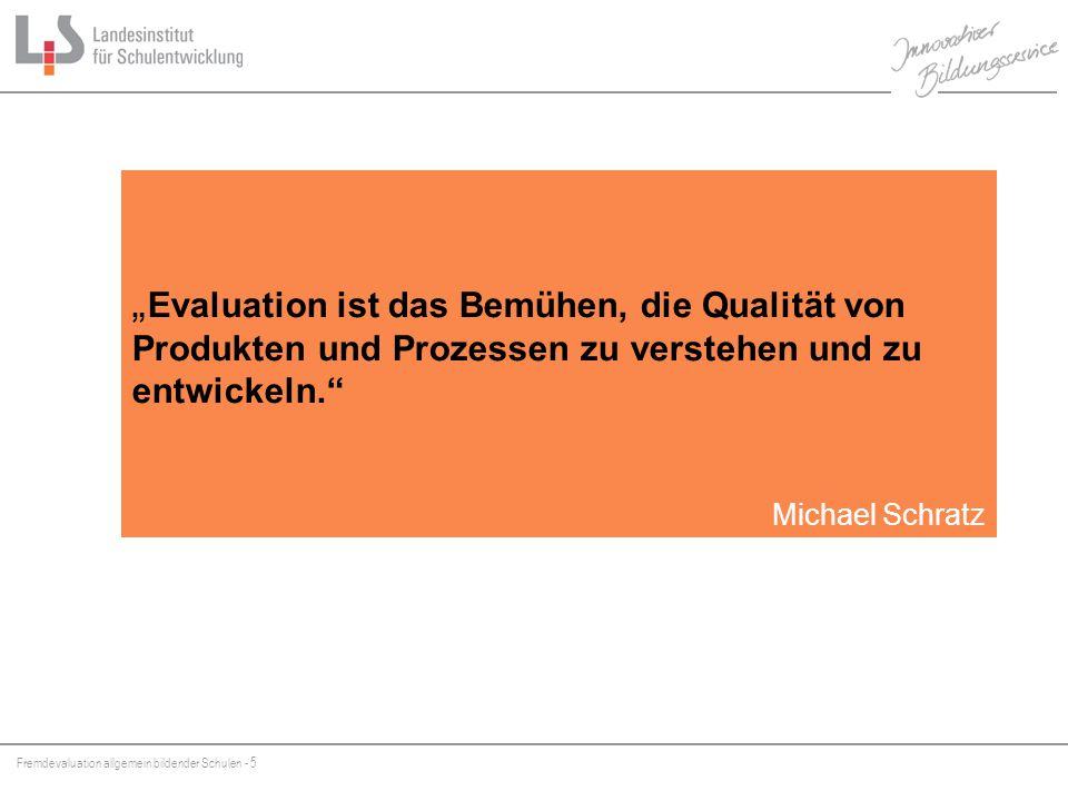 Fremdevaluation allgemein bildender Schulen - 6 Was ist schulische Qualität? schulische Qualität