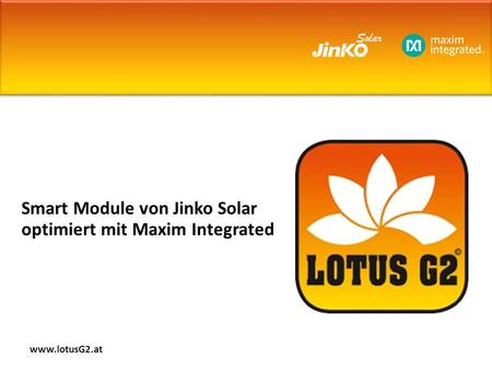 Smart Module von Jinko Solar optimiert mit Maxim Integrated www.lotusG2.at.