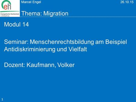Marcel Engel Thema: Migration