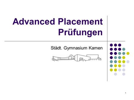 Advanced Placement Prüfungen Städt. Gymnasium Kamen 1.