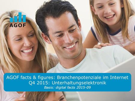 AGOF facts & figures: Branchenpotenziale im Internet Q4 2015: Unterhaltungselektronik Basis: digital facts 2015-09.