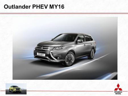 "Outlander PHEV MY16. ""Dynamic Shield Design"" Outlander PHEVOutlander."