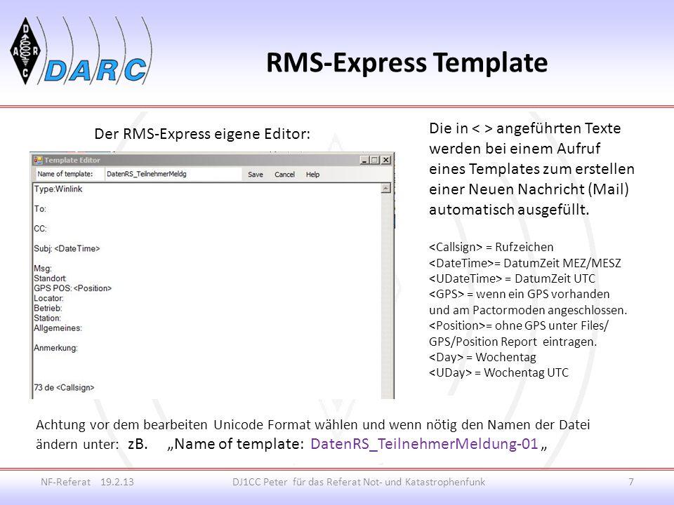 """RMS-Express Template NF-Referat 19.2.13DJ1CC Peter für das Referat Not- und Katastrophenfunk8 Eine Mail mit einem Template erstellen: Message / New Message… Jetzt muss nur noch der Empfänger (hier bei P2P) eingetragen werden oder bei einer Winlink Nachricht auch eine Email Adresse aber dann im Subject das """"//WL2K nicht vergessen Unter der Anmerkung kann ein Text eingetragen oder einkopiert werden."""