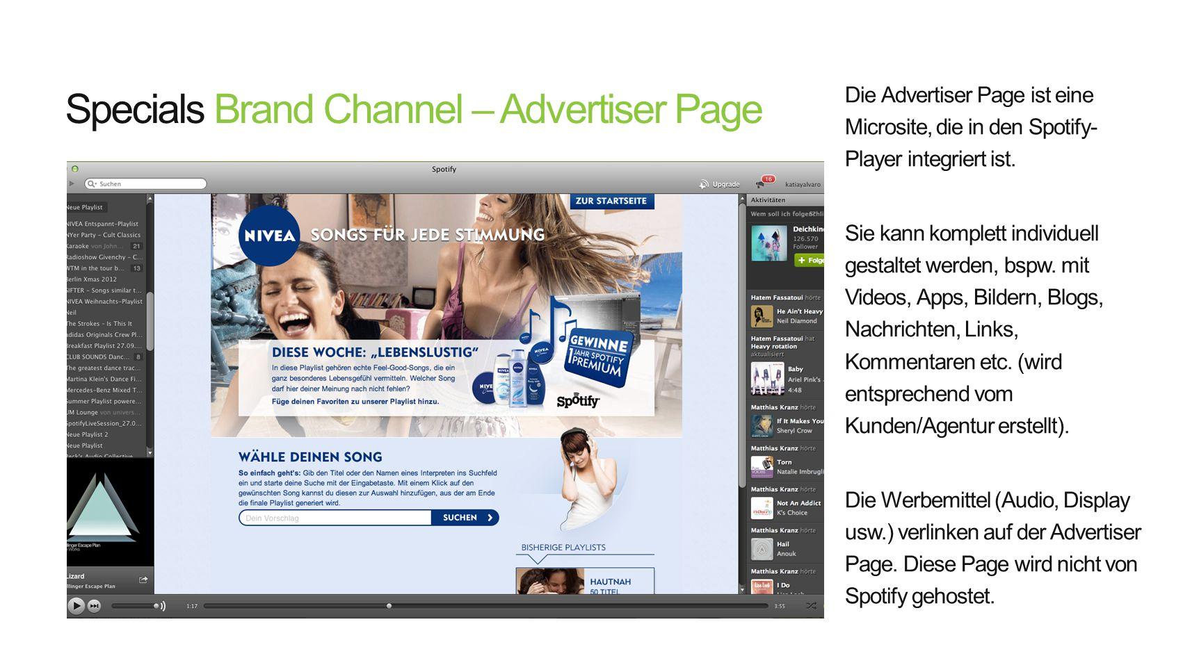 Hier sitzt die Advertiser Page: http://ext10.nivea.de/specials/niv-spotify/#moodsongs Diese URL ist die Ziel URL des Banners: