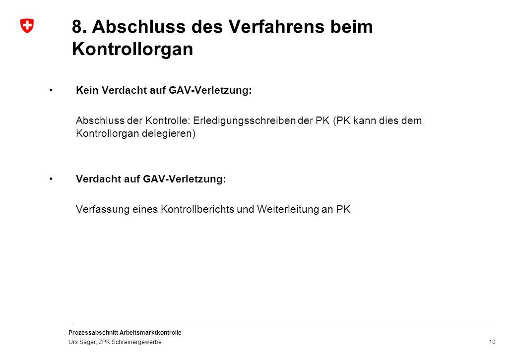 Prozessabschnitt Arbeitsmarktkontrolle Urs Sager, ZPK Schreinergewerbe 9.