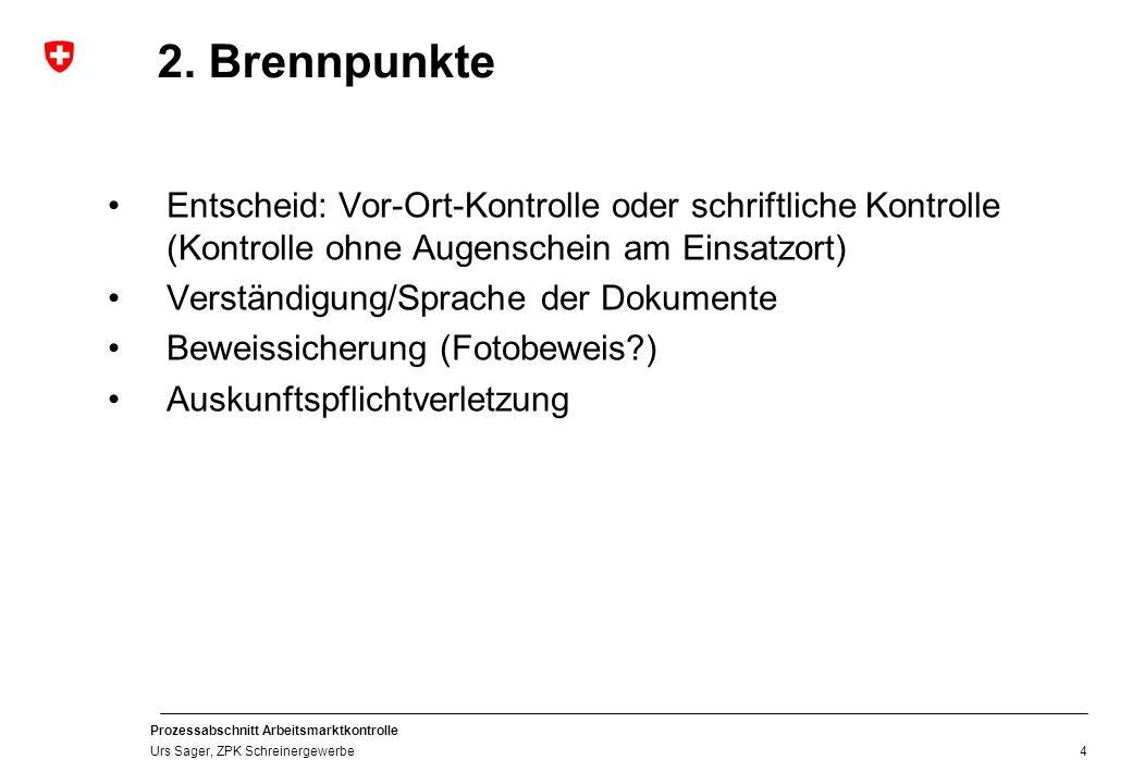 Prozessabschnitt Arbeitsmarktkontrolle Urs Sager, ZPK Schreinergewerbe 3.
