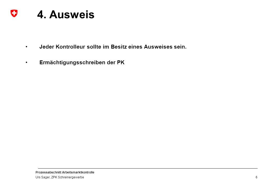 Prozessabschnitt Arbeitsmarktkontrolle Urs Sager, ZPK Schreinergewerbe 5.