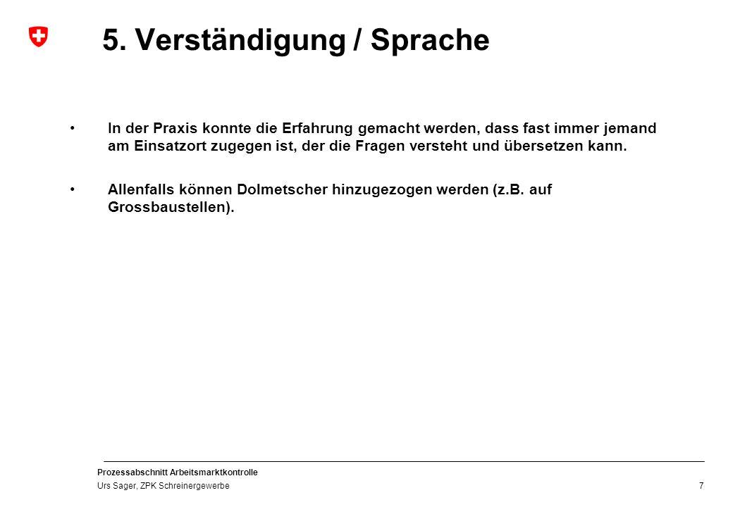 Prozessabschnitt Arbeitsmarktkontrolle Urs Sager, ZPK Schreinergewerbe 6.