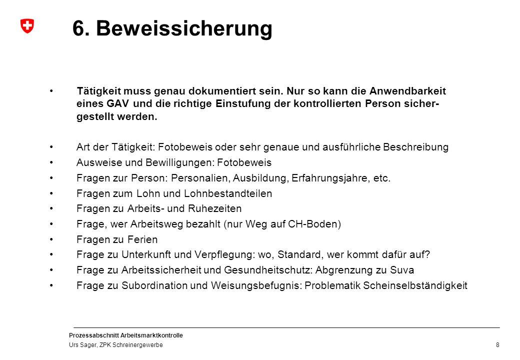 Prozessabschnitt Arbeitsmarktkontrolle Urs Sager, ZPK Schreinergewerbe 7.
