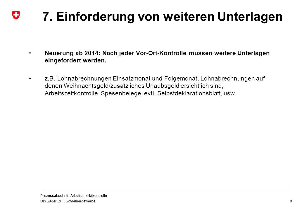 Prozessabschnitt Arbeitsmarktkontrolle Urs Sager, ZPK Schreinergewerbe 8.