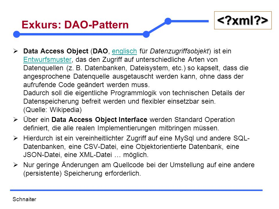 Schnaiter <?xml?> Exkurs: DAO-Pattern