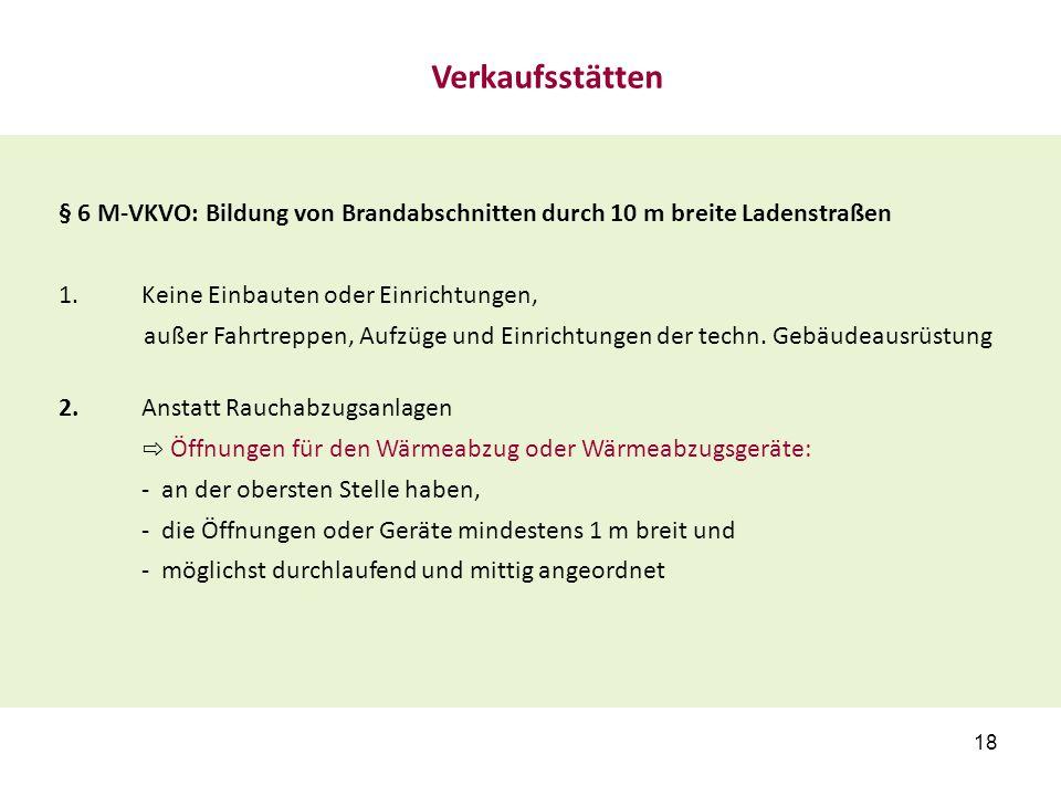 § 10 M-VKVO: Verlängerung der Rettungswege über Ladenstraßen Ausnahmeregelung für Verkaufsräume bis 100 m² (beide RW).