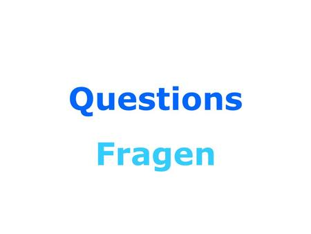 Questions Fragen. The basic word order in German is S – P - O Ich heiße Rainer. The subject Ich is followed by the predicate heiße. A predicate always.