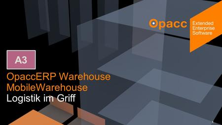 OpaccERP Warehouse MobileWarehouse Logistik im Griff