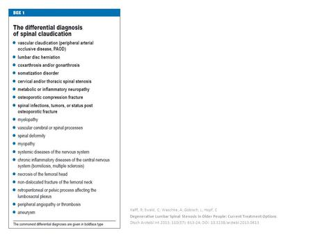 Kalff, R; Ewald, C; Waschke, A; Gobisch, L; Hopf, C Degenerative Lumbar Spinal Stenosis in Older People: Current Treatment Options Dtsch Arztebl Int 2013;
