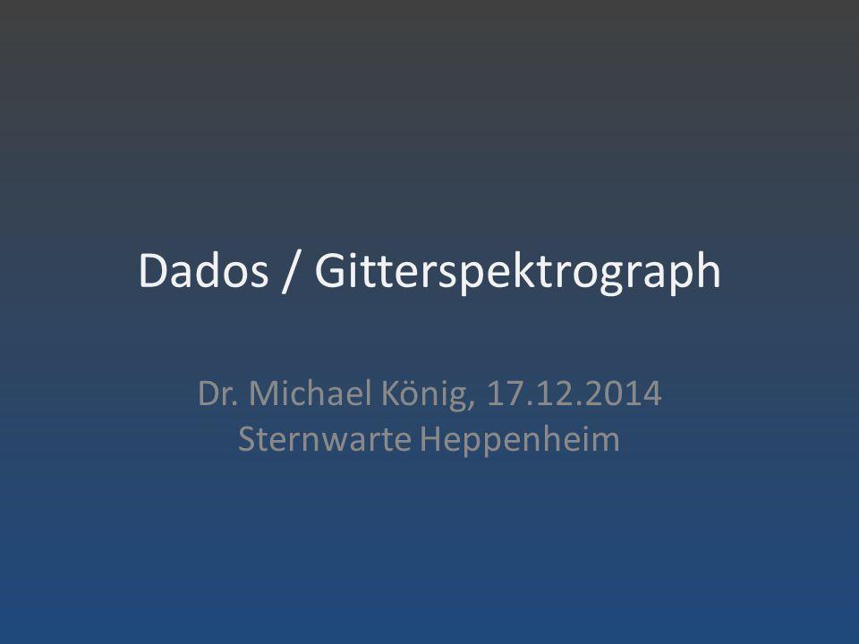 Dados / Gitterspektrograph Dados – Erste Arbeiten Messung von Spektren (Vspec)