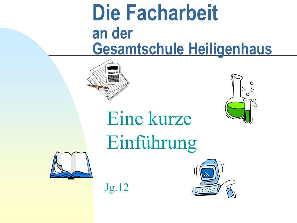 Vorstellung Die Facharbeit n ist eine umfangreichere (8 -12 Seiten) schriftliche Hausaufgabe und selbständig zu verfassen.