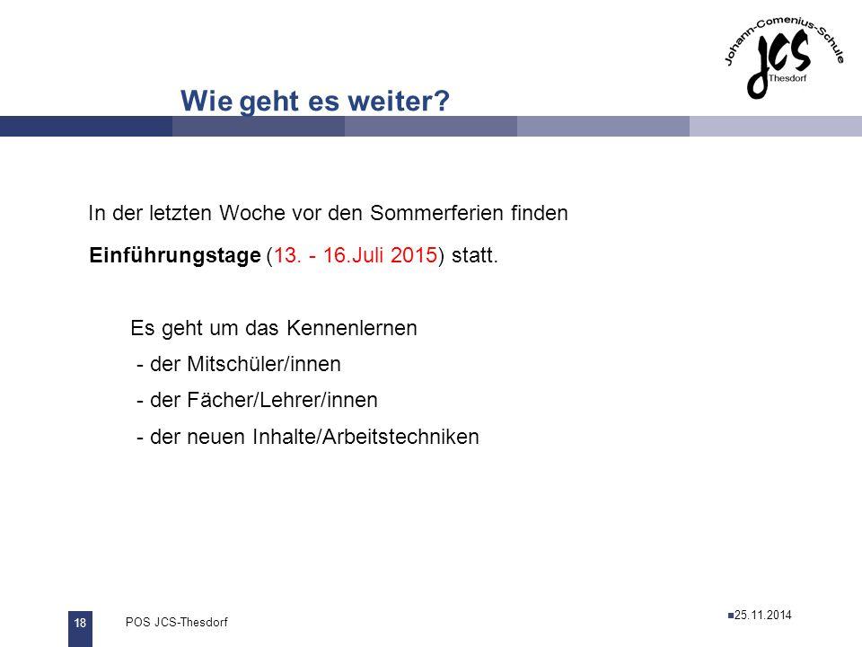 19 POS JCS-Thesdorf29.11.2011 Wie geht es weiter? Ihre Fragen… 26.11.2013